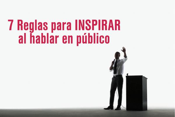 7 Reglas para inspirar al hablar en público