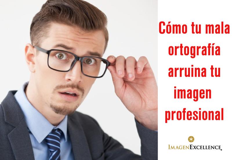 Cómo arruinar tu imagen profesional con una mala ortografía